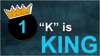 K is king