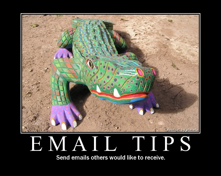 Email Tips: Send emails others would like to receive.