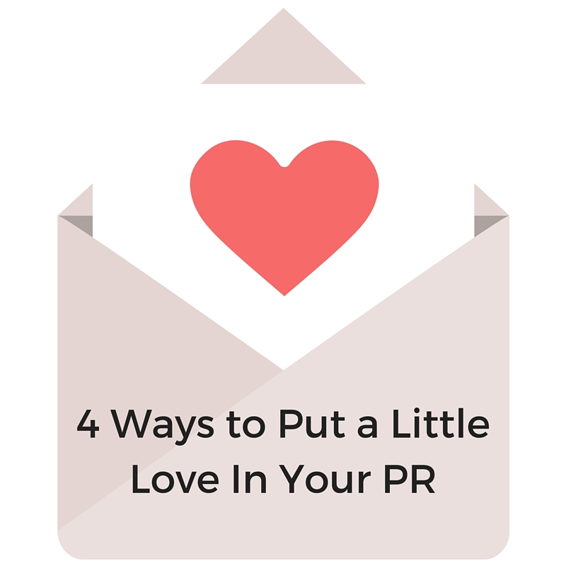 Put a Little Love in Your PR