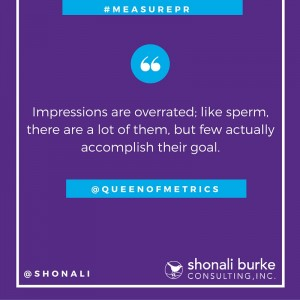 quote from Katie Paine on impressions being like sperm
