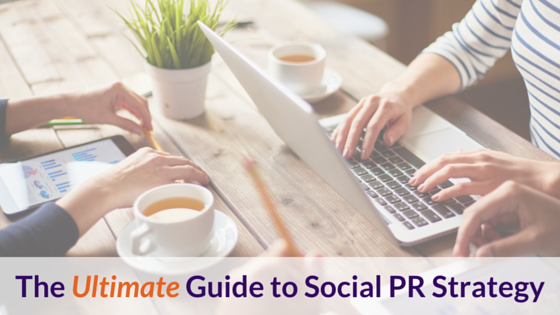The Ultimate Guide to Social PR Strategy