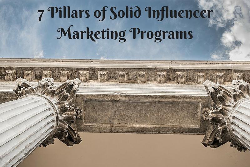 7 Pillars of Solid Influencer Marketing Programs