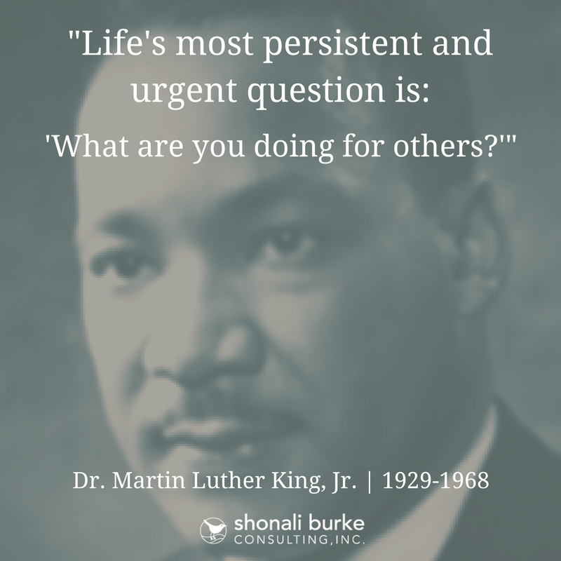 quote: Martin Luther King Jr. quote: what are you doing for others?